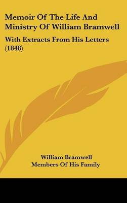 Memoir Of The Life And Ministry Of William Bramwell: With Extracts From His Letters (1848)