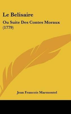 Le Belisaire: Ou Suite Des Contes Moraux (1779)