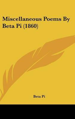 Miscellaneous Poems By Beta Pi (1860)
