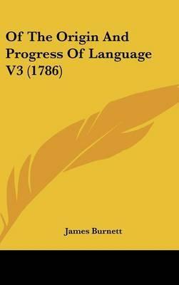 Of The Origin And Progress Of Language V3 (1786)