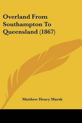 Overland From Southampton To Queensland (1867)