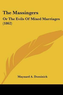 The Massingers: Or The Evils Of Mixed Marriages (1862)