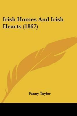 Irish Homes And Irish Hearts (1867)