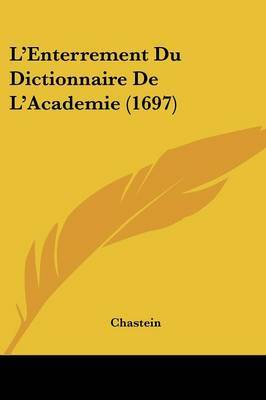 L'Enterrement Du Dictionnaire De L'Academie (1697)