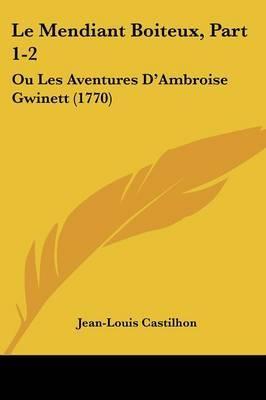 Le Mendiant Boiteux, Part 1-2: Ou Les Aventures D'Ambroise Gwinett (1770)