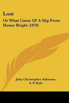 Lost: Or What Came Of A Slip From Honor Bright (1870)