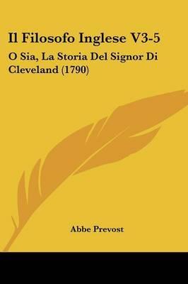 Il Filosofo Inglese V3-5: O Sia, La Storia Del Signor Di Cleveland (1790)