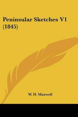 Peninsular Sketches V1 (1845)