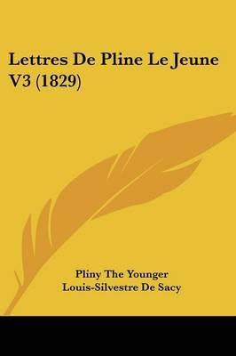 Lettres De Pline Le Jeune V3 (1829)