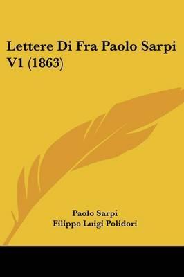 Lettere Di Fra Paolo Sarpi V1 (1863)