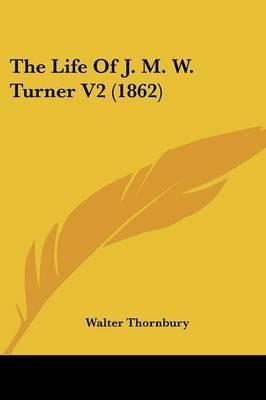 The Life Of J. M. W. Turner V2 (1862)