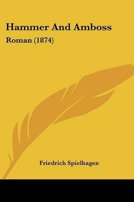 Hammer And Amboss: Roman (1874)