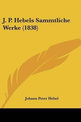 J. P. Hebels Sammtliche Werke (1838)