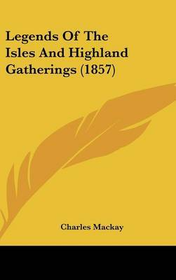 Legends Of The Isles And Highland Gatherings (1857)