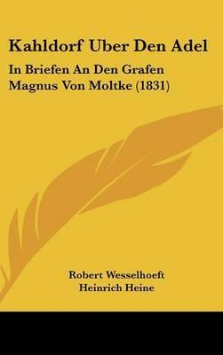Kahldorf Uber Den Adel: In Briefen An Den Grafen Magnus Von Moltke (1831)