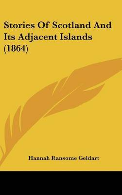 Stories Of Scotland And Its Adjacent Islands (1864)