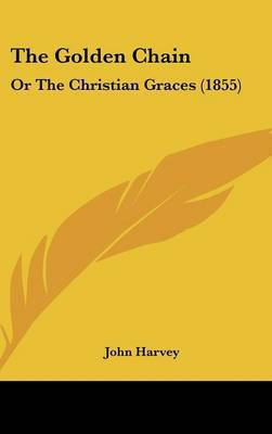 The Golden Chain: Or The Christian Graces (1855)