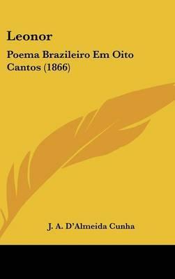 Leonor: Poema Brazileiro Em Oito Cantos (1866)