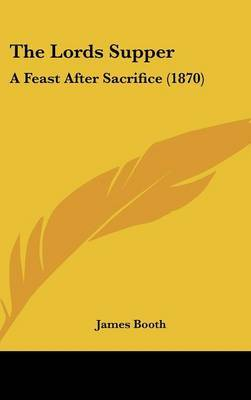 The Lords Supper: A Feast After Sacrifice (1870)