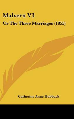 Malvern V3: Or The Three Marriages (1855)