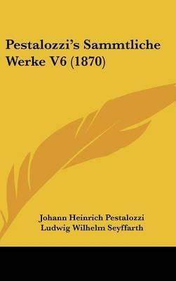 Pestalozzi's Sammtliche Werke V6 (1870)
