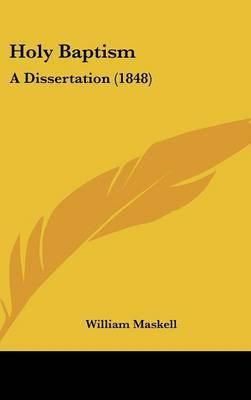 Holy Baptism: A Dissertation (1848)
