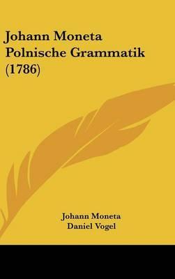 Johann Moneta Polnische Grammatik (1786)