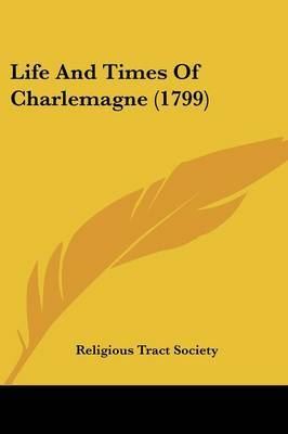 Life And Times Of Charlemagne (1799)