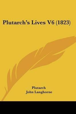 Plutarcha -- S Lives V6 (1823)