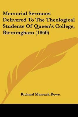 Memorial Sermons Delivered To The Theological Students Of Queena -- S College, Birmingham (1860)
