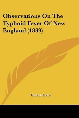 Observations On The Typhoid Fever Of New England (1839)