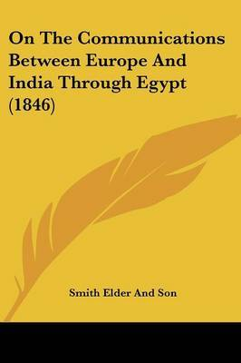 On The Communications Between Europe And India Through Egypt (1846)