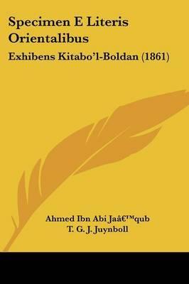Specimen E Literis Orientalibus: Exhibens Kitaboa -- L-Boldan (1861)