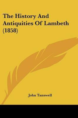 The History And Antiquities Of Lambeth (1858)