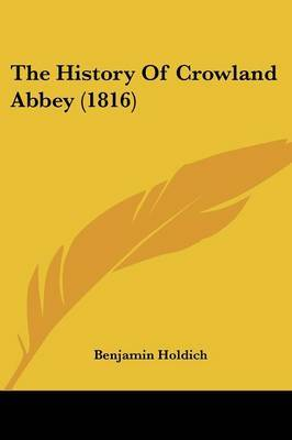 The History Of Crowland Abbey (1816)