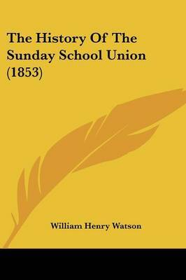 The History Of The Sunday School Union (1853)