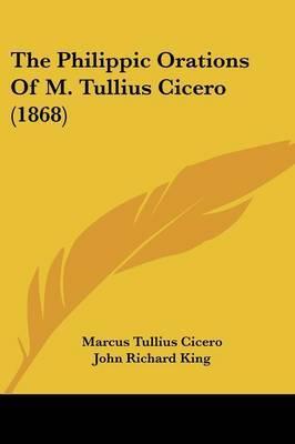The Philippic Orations Of M. Tullius Cicero (1868)