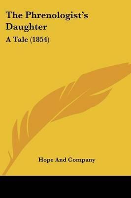 The Phrenologista -- S Daughter: A Tale (1854)
