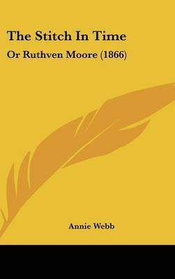 The Stitch In Time: Or Ruthven Moore (1866)