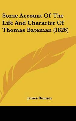 Some Account Of The Life And Character Of Thomas Bateman (1826)
