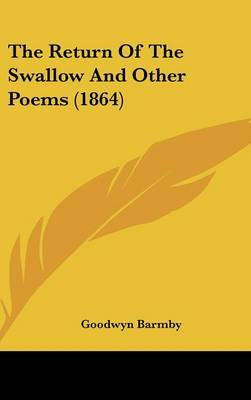 The Return Of The Swallow And Other Poems (1864)