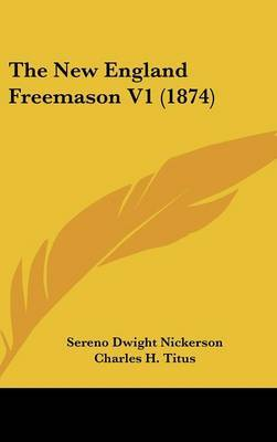 The New England Freemason V1 (1874)