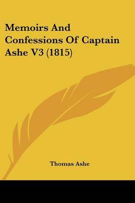 Memoirs And Confessions Of Captain Ashe V3 (1815)