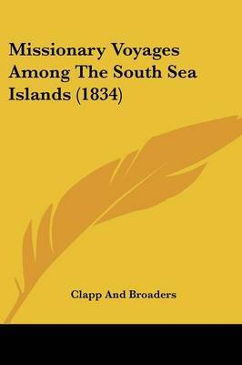 Missionary Voyages Among The South Sea Islands (1834)