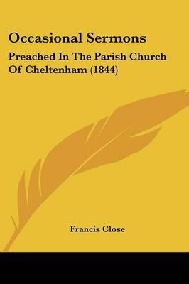 Occasional Sermons: Preached In The Parish Church Of Cheltenham (1844)