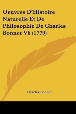 Oeuvres D'Histoire Naturelle Et De Philosophie De Charles Bonnet V6 (1779)