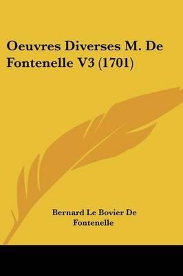 Oeuvres Diverses M. De Fontenelle V3 (1701)