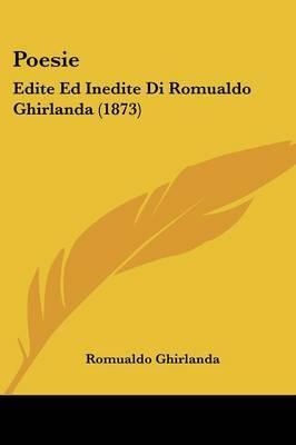 Poesie: Edite Ed Inedite Di Romualdo Ghirlanda (1873)