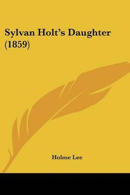 Sylvan Holt's Daughter (1859)
