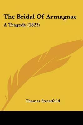 The Bridal Of Armagnac: A Tragedy (1823)